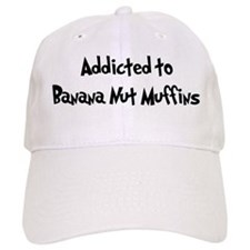 Addicted to Banana Nut Muffin Baseball Cap
