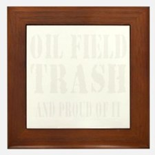 OIL FIELD TRASH T-SHIRTS AND GIFTS Framed Tile
