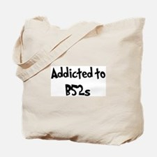 Addicted to B52s Tote Bag