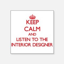 Keep Calm and Listen to the Interior Designer Stic