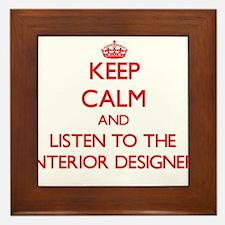 Keep Calm and Listen to the Interior Designer Fram