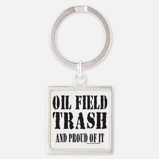 OIL FIELD TRASH T-SHIRTS AND GIFTS Square Keychain