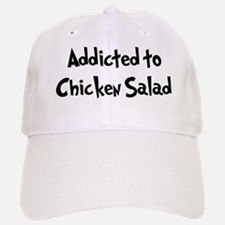 Addicted to Chicken Salad Baseball Baseball Cap