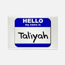 hello my name is taliyah Rectangle Magnet
