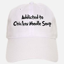 Addicted to Chicken Noodle So Baseball Baseball Cap