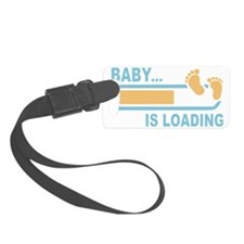 Baby is Loading Luggage Tag