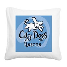 City Dogs Rescue Square Canvas Pillow