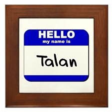 hello my name is talan  Framed Tile
