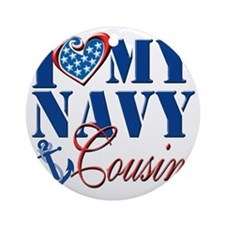 I Love My Navy Cousin Round Ornament