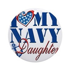 I Love My Navy Daughter Round Ornament