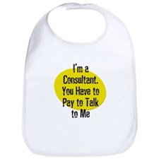 I'm a Consultant. You Have to Bib
