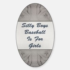 Silly Boys Baseball is For Girls Decal