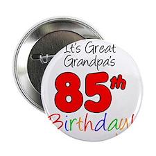 "Great Grandpas 85th Birthday 2.25"" Button"