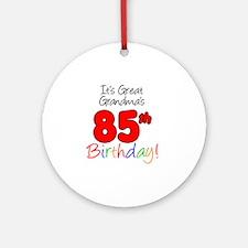 Great Grandmas 85th Birthday Round Ornament