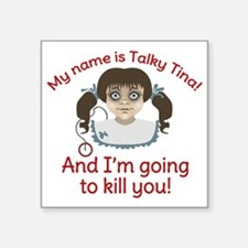 "Talky Tina Im Going To Kill Square Sticker 3"" x 3"""