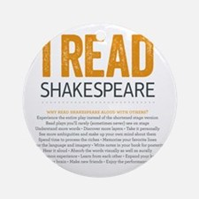 I Read Shakespeare orange Round Ornament