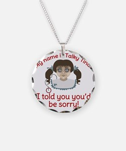 Talky Tina I Told You Necklace