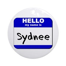 hello my name is sydnee  Ornament (Round)