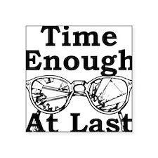 "Time Enough At Last Glasses Square Sticker 3"" x 3"""