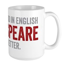 Shakespeare said it better (red) Mug
