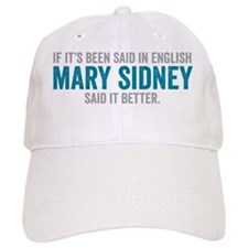 Mary Sidney said it better (teal) Baseball Cap