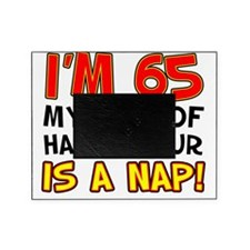 Im 65 Happy Hour Is A Nap Throw Pill Picture Frame