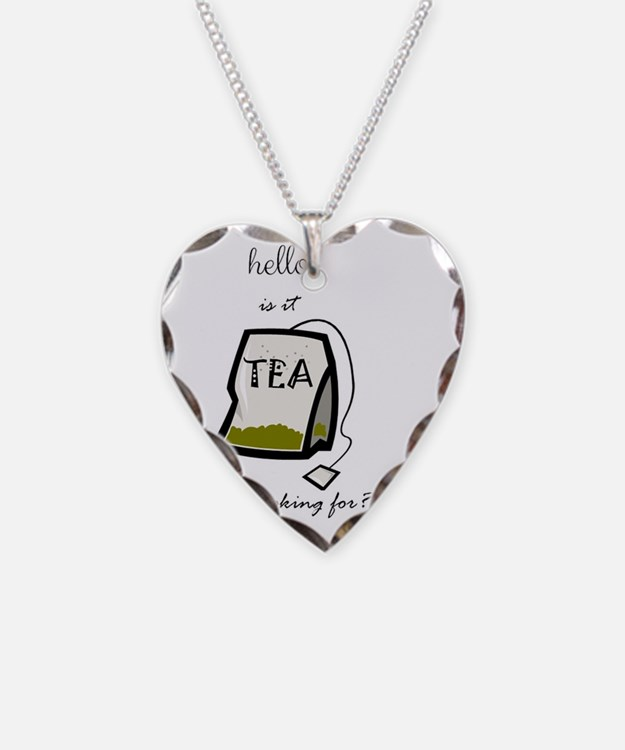 Hello, is it tea... Necklace