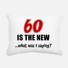 60 Is The New Rectangular Canvas Pillow