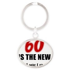 60 Is The New Oval Keychain