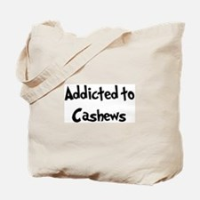 Addicted to Cashews Tote Bag