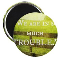Country Girls TROUBLE Magnet