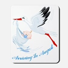 Arriving in August Mousepad