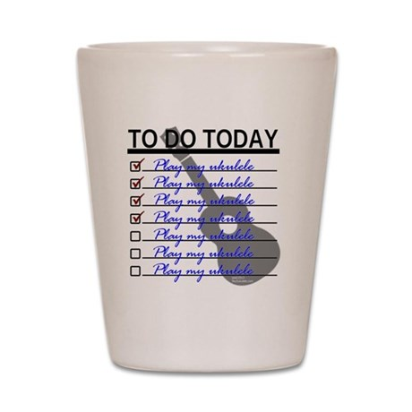 To Do Today - Play Ukulele Shot Glass