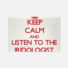 Keep Calm and Listen to the Iridologist Magnets