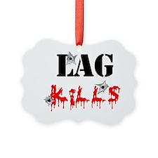 Lag Kills Ornament