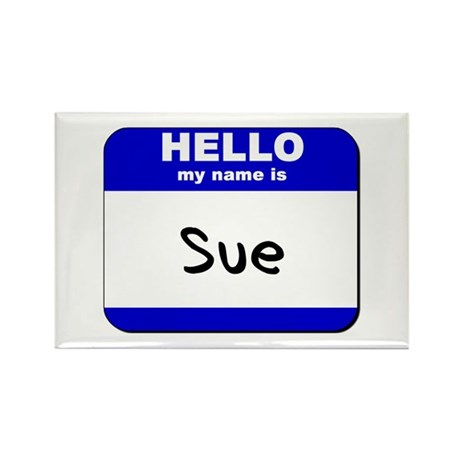 hello my name is sue Rectangle Magnet