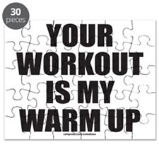 YOUR WORKOUT IS MY WARM UP T-SHIRTS AND GIF Puzzle
