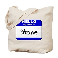 hello my name is stone Tote Bag