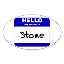 hello my name is stone Oval Decal