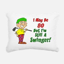 May Be 80 Still Swinger Rectangular Canvas Pillow