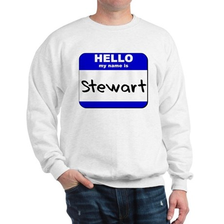hello my name is stewart Sweatshirt