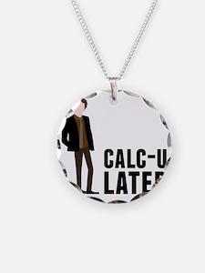 Calc-U-Later Necklace