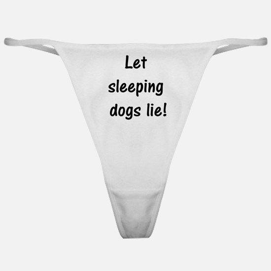 Let sleeping dogs lie Classic Thong