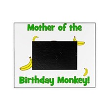 Mother of the Birthday Monkey! Picture Frame
