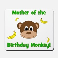 Mother of the Birthday Monkey! Mousepad