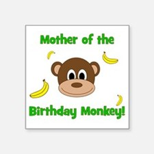 """Mother of the Birthday Monk Square Sticker 3"""" x 3"""""""