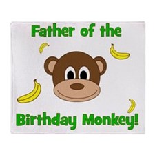 Father of the Birthday Monkey! Throw Blanket