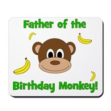 Father of the Birthday Monkey! Mousepad