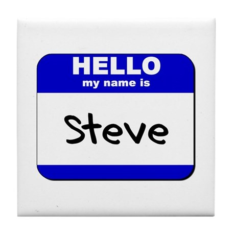 hello my name is steve Tile Coaster