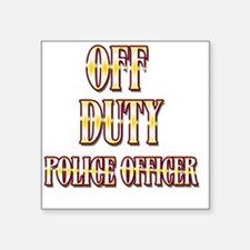 "Off Duty Police Officer 2 Square Sticker 3"" x 3"""